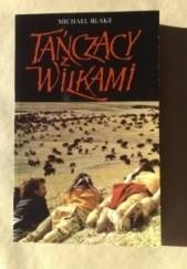Okładka książki Tańczący z wilkami Michael Blake