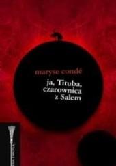 Okładka książki Ja, Tituba, czarownica z Salem Maryse Condé