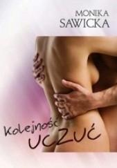 Okładka książki Kolejność uczuć Monika Sawicka