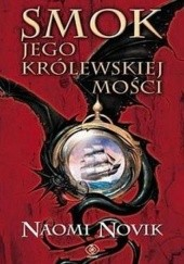 Okładka książki Smok Jego Królewskiej Mości Naomi Novik