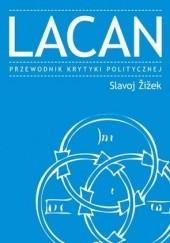 Okładka książki Lacan. Przewodnik Krytyki Politycznej Slavoj Žižek