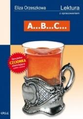 Okładka książki A...B...C... Eliza Orzeszkowa