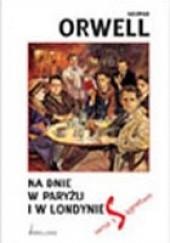Okładka książki Na dnie w Paryżu i Londynie George Orwell