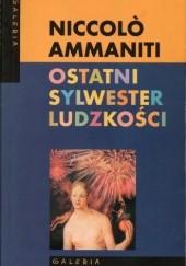Okładka książki Ostatni sylwester ludzkości Niccolo Ammaniti
