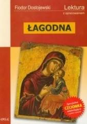Okładka książki Łagodna. Opowiadanie fantastyczne Fiodor Dostojewski