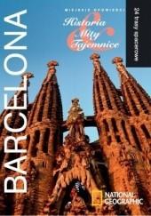 Okładka książki Barcelona. Miejskie opowieści: Historia, Mity, Tajemnice. 24 trasy spacerowe George Semler