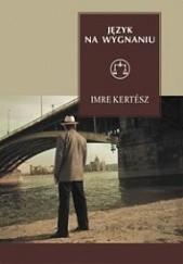 Okładka książki Język na wygnaniu Imre Kertész