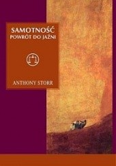 Okładka książki Samotność. Powrót do jaźni Anthony Storr