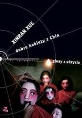 Okładka książki Dobre kobiety z Chin. Głosy z ukrycia Xue Xinran