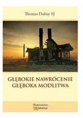 Okładka książki Głębokie nawrócenie, głęboka modlitwa Thomas Dubay