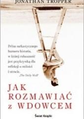 Okładka książki Jak rozmawiać z wdowcem Jonathan Tropper