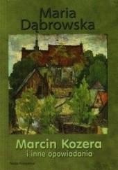 Okładka książki Marcin Kozera i inne opowiadania Maria Dąbrowska
