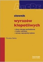 Okładka książki Słownik wyrazów kłopotliwych Mirosław Bańko