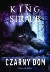 Okładka książki Czarny Dom Stephen King,Peter Straub