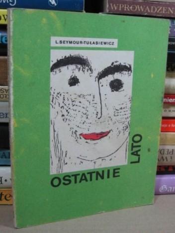 Okładka książki Ostatnie lato Lilian Seymour-Tułasiewicz