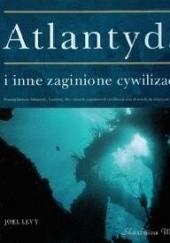 Okładka książki Atlantyda i inne zaginione cywilizacje Joel Levy