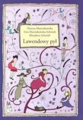Okładka książki Lawendowy pył Ewa Marcinkowska-Schmidt,Danuta Marcinkowska,Klaudyna Schmidt