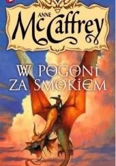 Okładka książki W pogoni za smokiem Anne McCaffrey