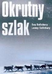 Okładka książki Okrutny szlak Gay Salisbury,Laney Salisbury