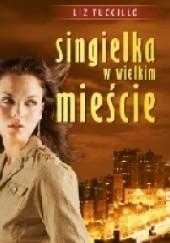 Okładka książki Singielka w wielkim mieście Liz Tuccillo