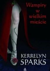 Okładka książki Wampiry w wielkim mieście Kerrelyn Sparks
