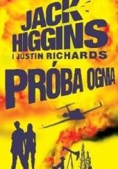 Okładka książki Próba ognia Justin Richards,Jack Higgins