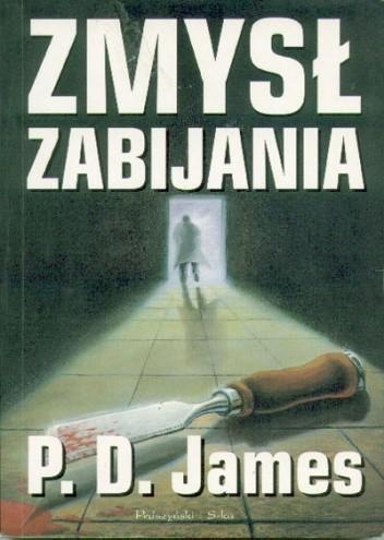 Okładka książki Zmysł zabijania P.D. James