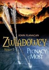 Okładka książki Zwiadowcy. Płonący Most John Flanagan
