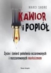 Okładka książki Kawior i popiół Marci Shore