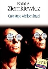 Okładka książki Cała kupa wielkich braci Rafał A. Ziemkiewicz