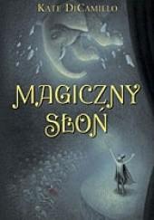 Okładka książki Magiczny Słoń Kate DiCamillo