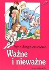 Okładka książki Ważne i nieważne Irena Jurgielewiczowa