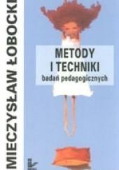 Okładka książki Metody i techniki badań pedagogicznych Mieczysław Łobocki