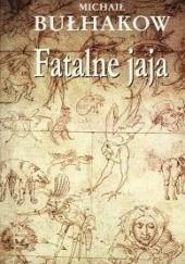 Okładka książki Fatalne jaja Michaił Bułhakow