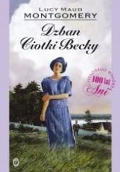 Okładka książki Dzban ciotki Becky Lucy Maud Montgomery