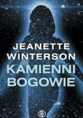 Okładka książki Kamienni bogowie Jeanette Winterson