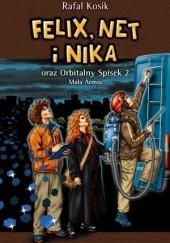 Okładka książki Felix, Net i Nika oraz Orbitalny Spisek 2. Mała Armia Rafał Kosik
