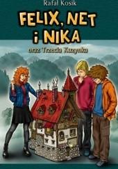 Okładka książki Felix, Net i Nika oraz Trzecia Kuzynka Rafał Kosik