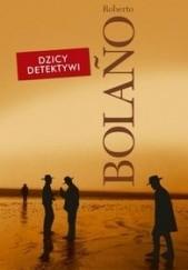 Okładka książki Dzicy detektywi Roberto Bolaño