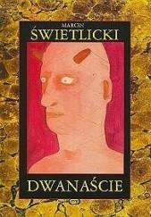 Okładka książki Dwanaście Marcin Świetlicki