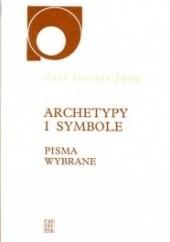 Okładka książki Archetypy i symbole: pisma wybrane Carl Gustav Jung