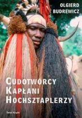 Okładka książki Cudotwórcy, kapłani, hochsztaplerzy Olgierd Budrewicz