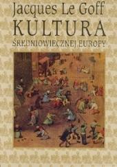 Okładka książki Kultura średniowiecznej Europy Jacques Le Goff