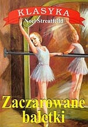 Okładka książki Zaczarowane baletki Noel Streatfeild