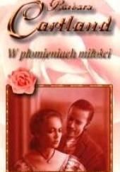 Okładka książki W płomieniach miłości Barbara Cartland