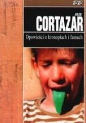 Okładka książki Opowieści o kronopiach i famach Julio Cortázar