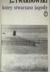 Okładka książki Który stwarzasz jagody Jan Twardowski