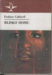 Okładka książki Blisko domu Erskine Caldwell