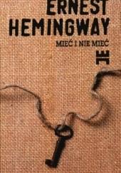 Okładka książki Mieć i nie mieć Ernest Hemingway