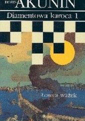 Okładka książki Diamentowa karoca 1. Łowca ważek Boris Akunin